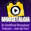 Visit Mousetalgia.com for the Best Unofficial Disneyland Podcast